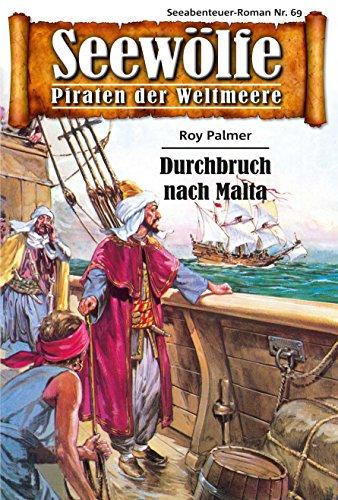 Seewölfe - Piraten der Weltmeere 69: Durchbruch nach Malta
