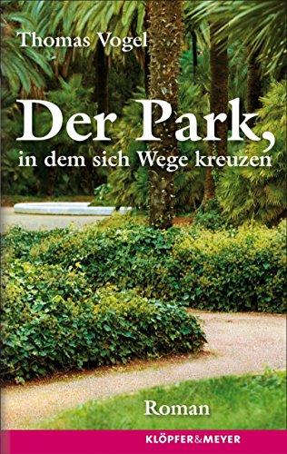 Der Park, in dem sich Wege kreuzen: Roman