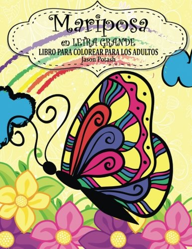 Mariposa en Letra Grande Libro Para Colorear Para Los Adultos (El alivio de tensión para adultos para colorear)