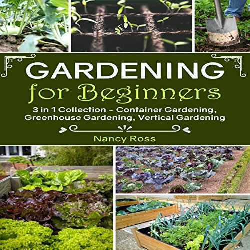 Gardening for Beginners, 3 in 1 Collection audiobook cover art
