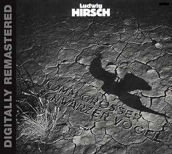 Komm, Grosser Schwarzer Vogel (Remastered)