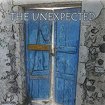 The Unexpected, Pt. I