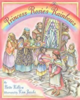 Princess Rosie's Rainbows 1937786447 Book Cover