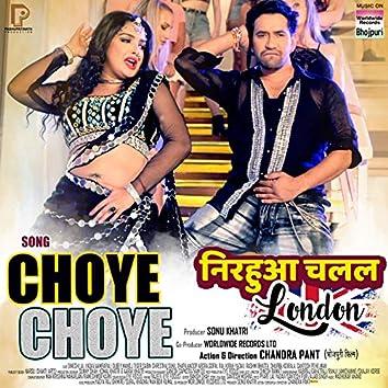 """Choye Choye (From """"Nirahua Chalal London"""")"""