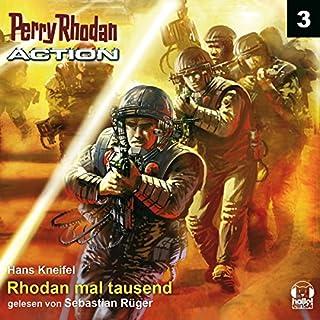Rhodan mal tausend     Perry Rhodan Action 3              Autor:                                                                                                                                 Hans Kneifel                               Sprecher:                                                                                                                                 Sebastian Rüger                      Spieldauer: 3 Std. und 22 Min.     8 Bewertungen     Gesamt 3,8