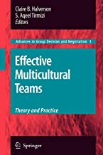 Effective Multicultural Teams: Theory and Practice: Theory and Practice (Advances in Group Decision and Negotiation)