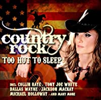 Country Rock-Too Hot To Sleep