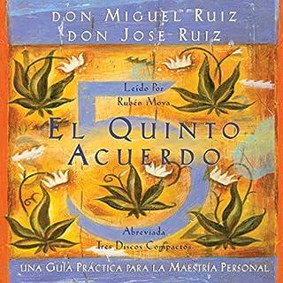 El Quinto Acuerdo: Una guía práctica para la maestría personal (Un Libro De Sabiduria Tolteca) cover art