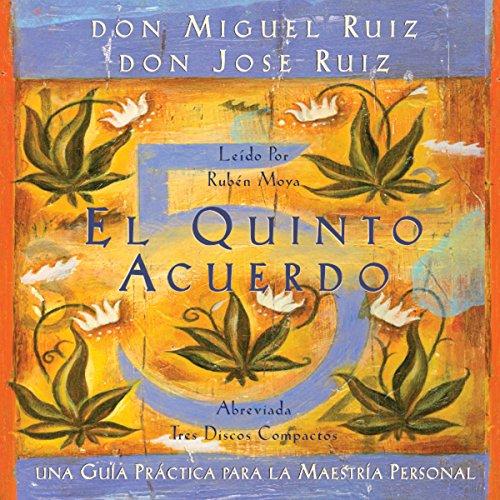 El Quinto Acuerdo: Una guía práctica para la maestría personal (Un Libro De Sabiduria Tolteca) audiobook cover art