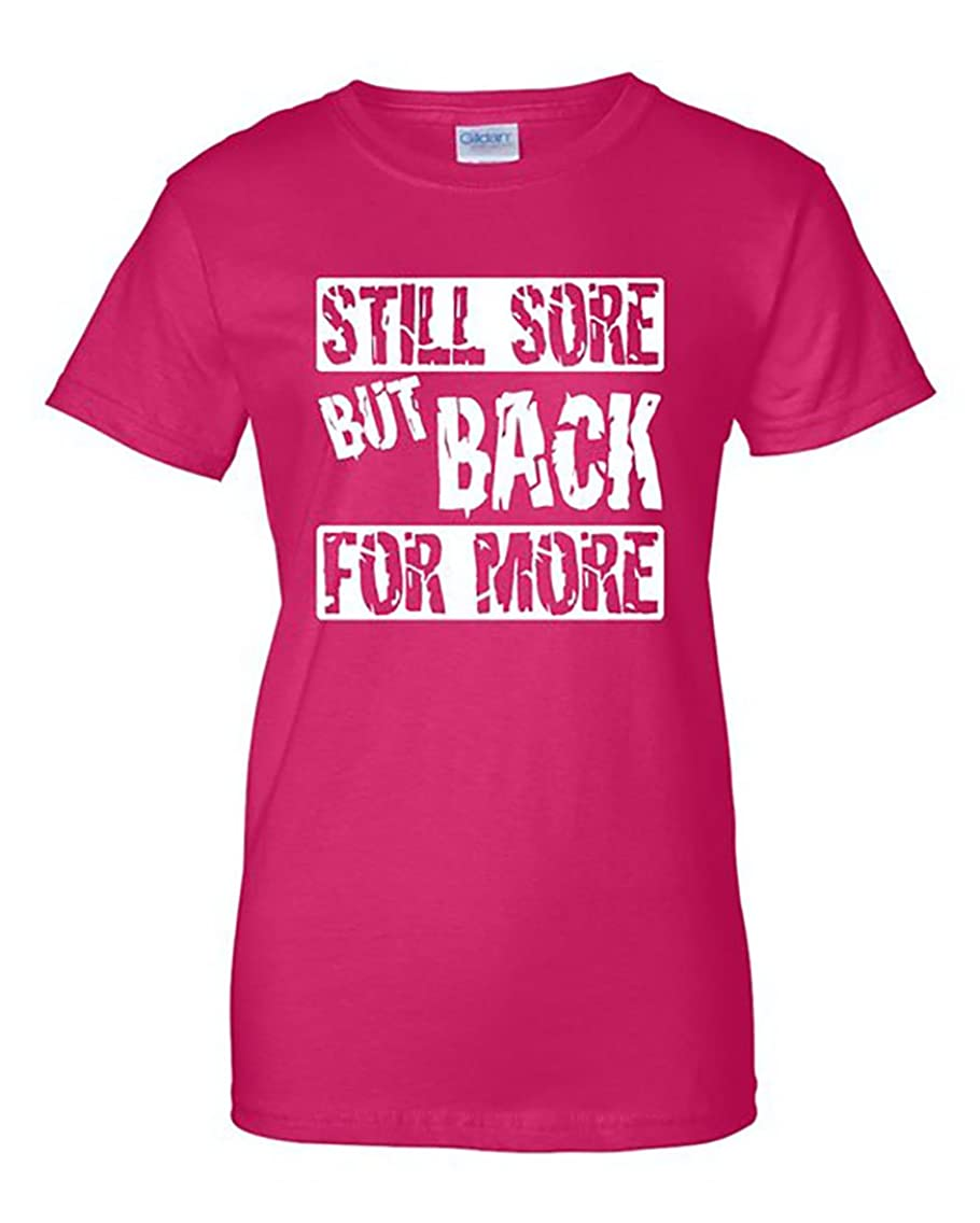 Still Sore But Back for More Women's Workout Shirt - Semi Fitted Top