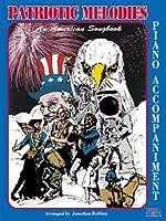 Patriotic Melodies / Piano Accompaniment 1585601756 Book Cover