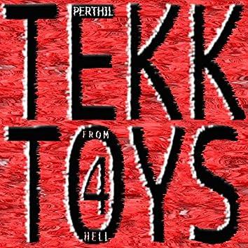 Tekk Toys 4 (From Hell Mix)
