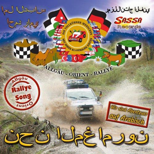 Wir sind Abenteuer - Allgäu-Orient-Rallye-Song (arabisch)