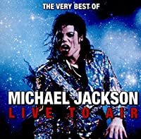 Live to Air - Previously unreleased live broadcasts by Michael Jackson