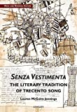 Senza Vestimenta: The Literary Tradition of Trecento Song (Music and Material Culture)