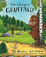 The Glasgow Gruffalo: The Gruffalo in Glaswegian (Gruffalo Scots Edtn)