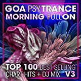 Goa Psy Trance Morning Fullon Top 100 Best Selling Chart Hits + DJ Mix V3