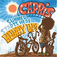 Summer Starts Here. Hurry Up by Capris (2007-07-04)
