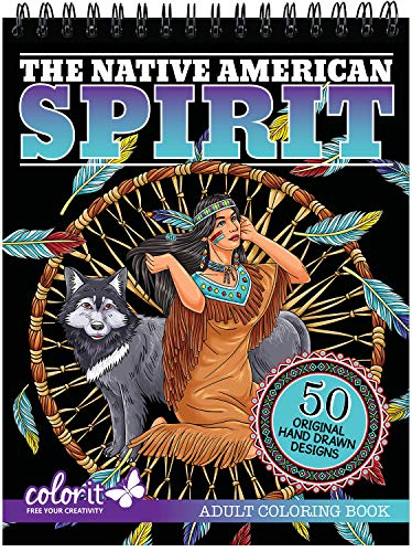 ColorIt The Native American Spirit Adult Coloring Book - 50 Single-Sided Pages, Thick Smooth Paper, Lay Flat Hardback Covers, Spiral Bound, Dream Catchers, Animals, Tribal Culture Coloring Pages