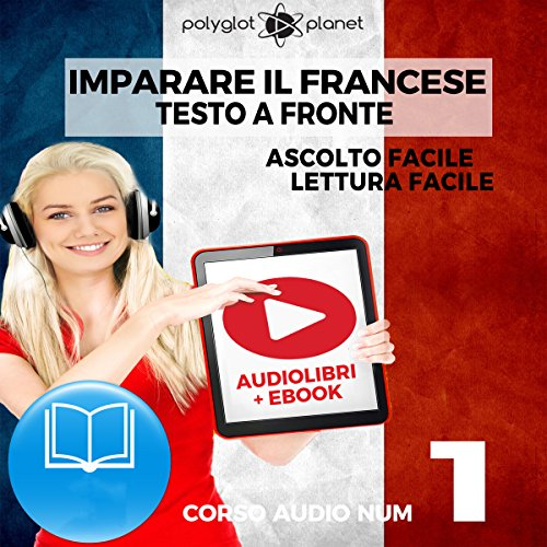Imparare il Francese: Lettura Facile - Ascolto Facile - Testo a Fronte: Francese Corso Audio Num. 1 [Learn French: Easy Reading - Easy Audio] audiobook cover art