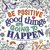 Be Positive: Good Things are Going to Happen