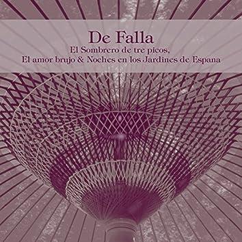 De Falla: El Sombrero de Tre Picos, El Amor Brujo & Noches en los Jardines de Espana