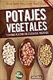 Potajes vegetales. Y otros platos de cuchara veganos