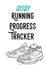 2021 Running Progress Tracker: A running diary log book to track your progress throughout 2021. This running journal is a great Christmas gift, secret Santa or stocking filler Paperback