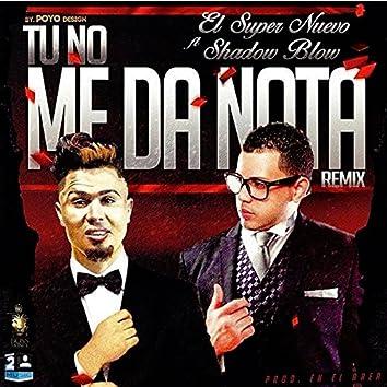 Tu No Me da Nota (Remix) [feat. Shadow Blow]