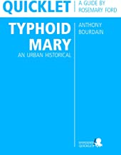 Quicklet on Anthony Bourdain's Typhoid Mary: An Urban Historical (CliffNotes-like Summary and Analysis)