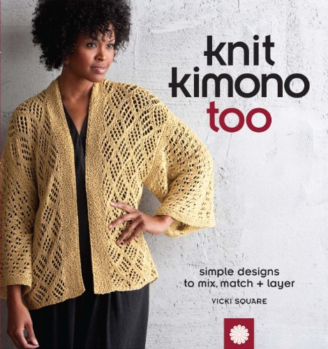 Knit Kimono Too: Simple Designs to Mix, Match, and Layer (English Edition)