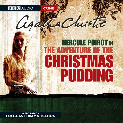 The Adventure of the Christmas Pudding (Dramatised) cover art