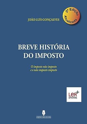 BREVE HISTÓRIA DO IMPOSTO, 2ª edição atualizada (Portuguese Edition)