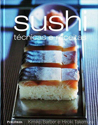 Sushi. Técnicas e Receitas