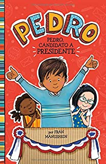 Pedro, candidato a presidente (Pedro en español) (Spanish Edition)