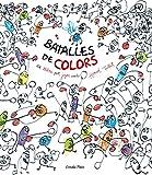 Batalles de colors: Un llibre per jugar amb Hervé Tullet (La Lluna de Paper)