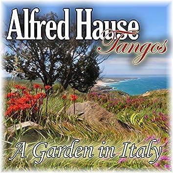 Alfred Hause Tangos - A Garden in Italy