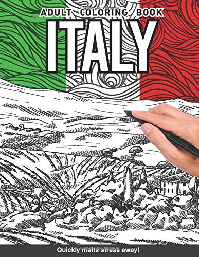 Italy Adults Coloring Book: Italian gift europe country gift for adults relaxation art large creativity grown ups coloring relaxation stress relieving ... boredom anti anxiety intricate ornate therapy