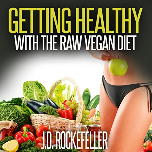 Getting Healthy with the Raw Vegan Diet audiobook cover art