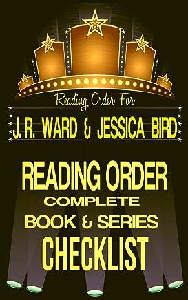 J.R. WARD / JESSICA BIRD: SERIES READING ORDER & INDIVIDUAL BOOK CHECKLIST: SERIES LIST INCLUDES: THE BLACK DAGGER BROTHERHOOD, FALLEN ANGELS, THE BOURBON ... Authors Reading Order & Checklists 35)