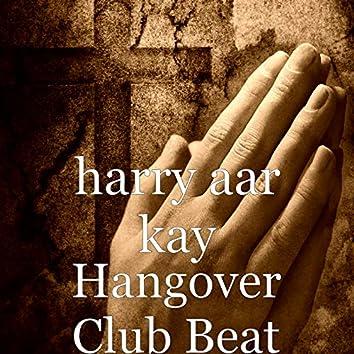 Hangover Club Beat