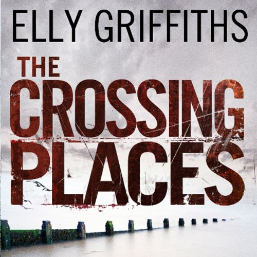 The Crossing Places                   By:                                                                                                                                 Elly Griffiths                               Narrated by:                                                                                                                                 Julie Maisey                      Length: 5 hrs and 53 mins     49 ratings     Overall 4.3