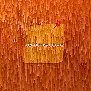 What Is Love (feat. Kev)