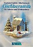 Gießkeramik für Advent und Weihnachten