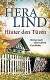 Hinter den Türen: Roman nach einer wahren Geschichte von Hera Lind