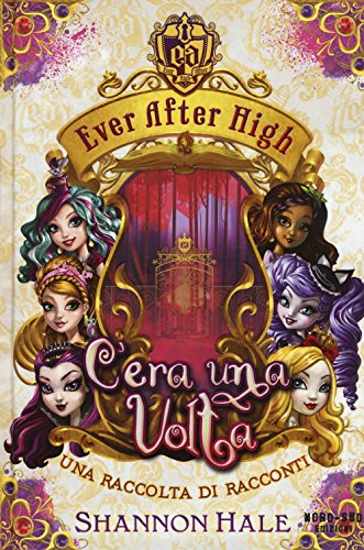 C'era una volta. Ever After High