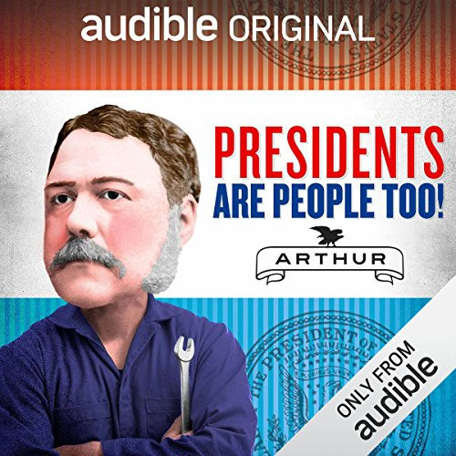 Ep. 22: Chester A. Arthur (Presidents Are People Too) audiobook cover art
