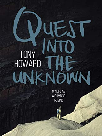 Quest into the Unknown: My life as a climbing nomad (English Edition)