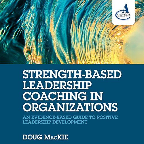 Strength-Based Leadership Coaching in Organizations cover art