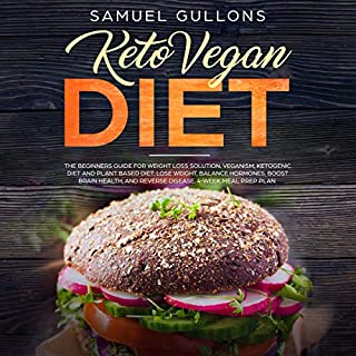 Keto Vegan Diet: Vegan Keto: The Beginners Guide for Weight Loss Solution  audiobook cover art